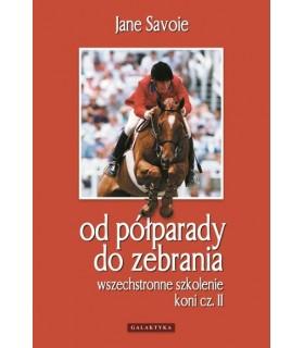 Od półparady do zebrania - wszechstronne szkolenie koni cz. II