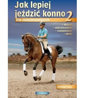 Jak lepiej jeździć konno -cz.2 dla zaawansowanych