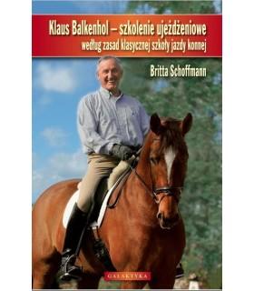 Klaus Balkenhol - szkolenie ujeżdżeniowe według zasad klasycznej szkoły jazdy