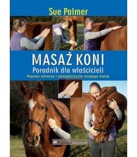 Masaż koni. Poradnik dla właścicieli